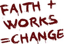 Faith plus work is change
