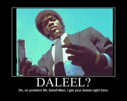 I got your daleel right here salafi man